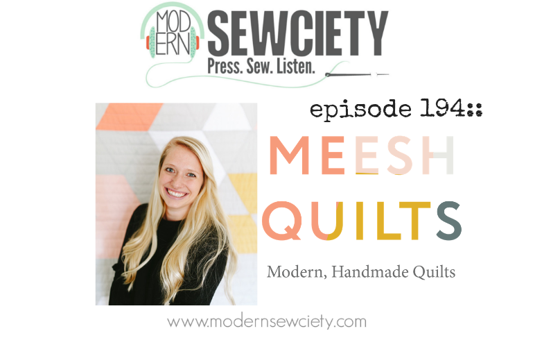 MS episode 194: Michelle from Meesh Quilts