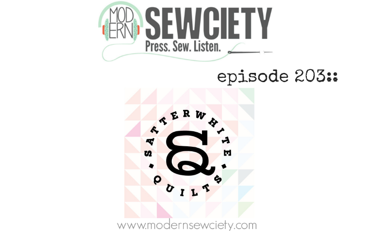 MS episode 203: Stefanie Satterwhite of Satterwhite Quilts