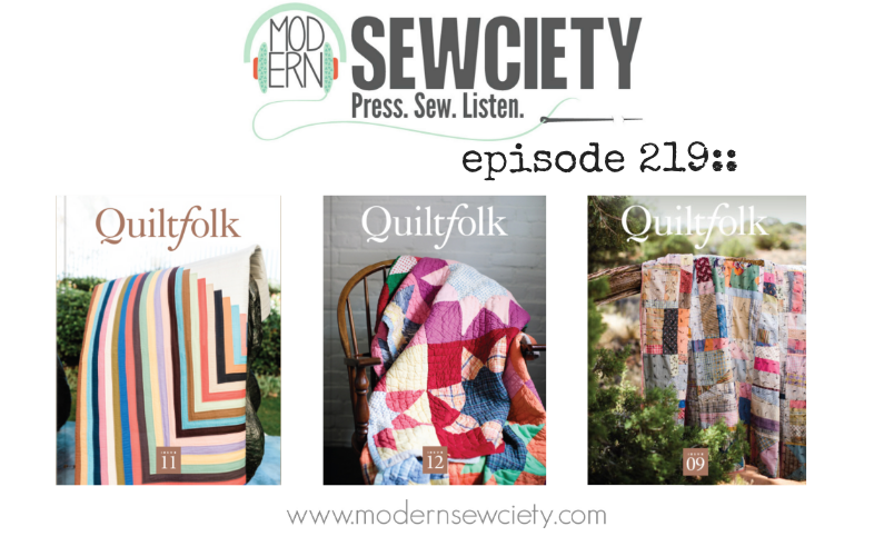 MS episode #219: Michael McCormick from QuiltFolk Magazine – A quarterly magazine that tells the stories behind the stitches